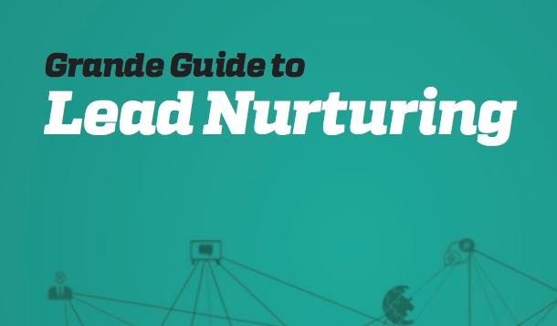 GrandeGuide to Lead Nurturing